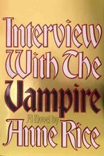 Interview with the Vampire: A Novel by A Rice (Hardback, 1976)