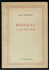 BONFANTINI MARIO BOILEAU E LE SUE IDEE LA GOLIARDICA 1965 CRITICA LETTERARIA