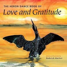 The Heron Dance Book of Love and Gratitude (2011, Paperback)