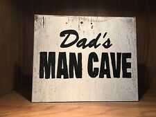 Man Cave, dads cave, fathers day, dad, garage Rustic farmhouse style Wood Sign