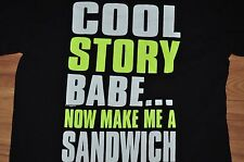 T-SHIRT MEDIUM COOL STORY BABE NOW MAKE ME A SANDWICH FUNNY