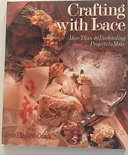Crafting With Lace  by Joyce Elizabeth Cusick 1993 Softcover