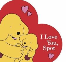 NEW  I LOVE YOU SPOT  heart shaped board book by Spot by Eric Hill  SPOT the DOG