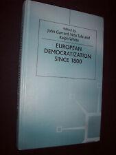 European Democratization Since 1800 Garrard Tolz White Palgrave Hardback 2000