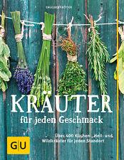 Kräuter für jeden Geschmack: Über 400 Küchen-, Heil- und Wildkräuter für je ...