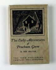 The Early Adventures of Peacham Grew byRoy Helton 1925 Penn Publishing Co