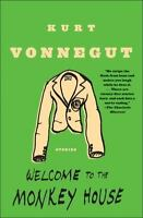 Welcome to the Monkey House: Stories by Kurt Vonnegut
