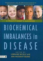 Biochemical Imbalances in Disease A Practitioner's Handbook 9781848190337