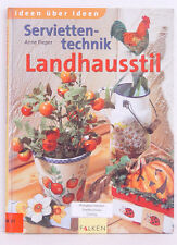 Serviettentechnik im Landhausstil, Anne Pieper
