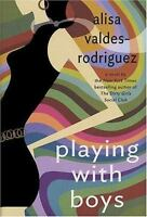 PLAYING WITH BOYS* Hard Cover Book By ALISA VALDES-RODRIGUEZ 359 Pages NOVEL NEW