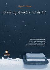 Como agua entre los dedos (Spanish Edition)