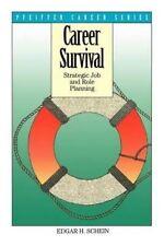 Career Survival: Strategic Job and Role Planning (Pfeiffer Career Series)