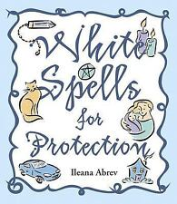 New, White Spells for Protection, Ileana Abrev, Book