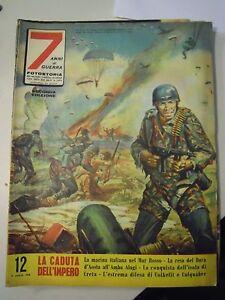 "7 ANNI DI GUERRA 1958 N° 12 "" CADUTA DELL' IMPERO "" FOTOSTORIA WWII (S-L6)"