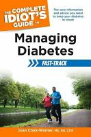 The Complete Idiot's Guide to Managing Diabetes Fast-Track by Joan Clark-Warner
