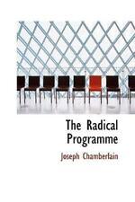 The Radical Programme: By Joseph Chamberlain