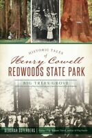 Historic Tales of Henry Cowell Redwoods State Park : Big Trees Grove, Paperba...