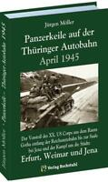 Moeller: PANZERKEILE auf der Thüringer Autobahn 1945 Kampf um Erfurt, Weimar NEU