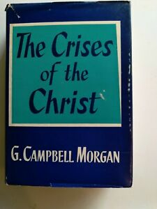 The Crises Of The Christ By G Campbell Morgan Hardcover Vintage 1936