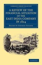 A Review of the Financial Situation of the East India Company in 1824 by...