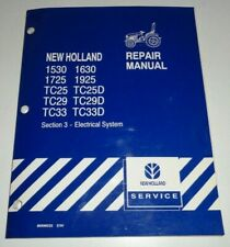 *New Holland 1530 to 1925 TC25 to TC33D Tractor ELECTRICAL SYSTEM Repair Manual