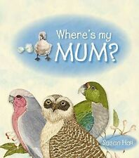 Where's My Mum? - 2009 paperback pre-school picture book by Susan Hall