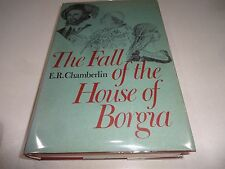 The Fall of the House of Borgia- E.R. Chamberlin, 1974, 1st Edition
