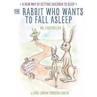 The Rabbit Who Wants to Fall Asleep: A New Way of Getting Children to Sleep by E