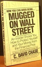 Mugged on Wall Street: An Insider Shows You How to