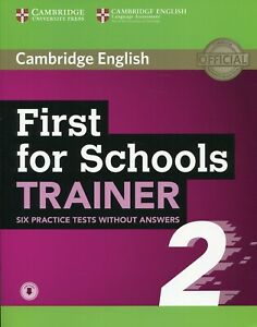 First for Schools Trainer 2 6 Practice Tests without Answers wi... 9781108380904