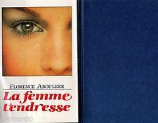 La femme tendresse // Florence ABOULKER // Romantique // Drame