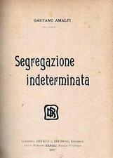 1907 - Diritto Penale - Amalfi G.Segregazione indeterminata - Dedica autografa