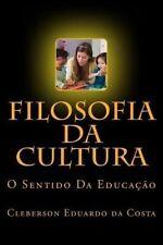 USED (LN) Filosofia Da Cultura: O Sentido Da Educacao (Portuguese Edition)