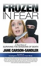 Frozen in Fear: A True Story of Surviving the Shadows of Death-ExLibrary