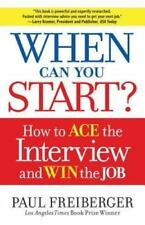 When Can You Start?: How to Ace the Interview and Win the Job (Paperback or Soft