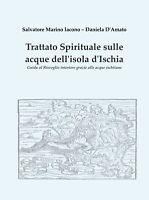 Trattato spirituale sulle acque dell'isola d'Ischia - Salvatore Marino Iacono,