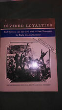 Divided Loyalties, Fort Sanders and The Civil War in East Tennessee by Digby...