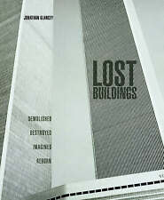 Lost Buildings by Jonathan Glancey (Hardback, 2008)  NEW  (NF10)