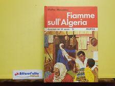 L 3.948 LIBRO FIAMME SULL'ALGERIA DI WALTER MINESTRINI 1973