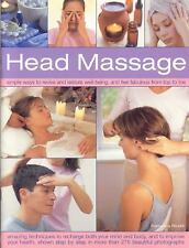 Head Massage: Simple ways to revive, heal, pamper and feel fabulous all over.