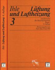 Ihle, Lüftung u Luftheizung Luft-Heizung, Heizungsingenieur Bd. 3, 6. Aufl. 1997