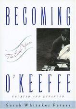 Becoming OKeeffe: The Early Years
