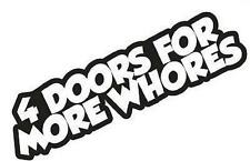 4 door for more whores vinyl decal/sticker funny saying phrase jdm illest dope