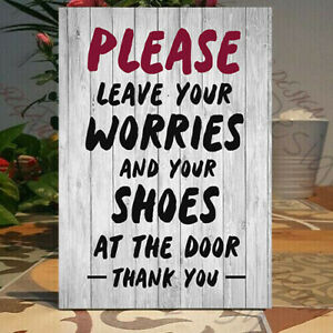Shoes off Sign,Please Baby, Family Remove your Shoes, Leave your worries Plaque