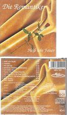 CD--DIE ROMANTIKER--HEISS WIE FEUER