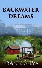 Backwater Dreams by Frank Silva (2016, Paperback)