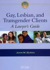 Gay, Lesbian and Transgender Clients: A Lawyer's Guide, Burda, Joan M., New Book
