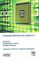 Analysis of Failures of Embedded Mechatronic Systems: Predictive Reliability:...