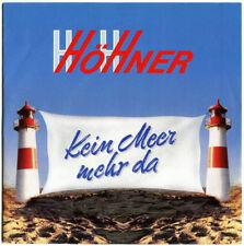 """HöHner - KEIN mEER MEHR DA / RUF DOCH MAL AN - aus 7"""" Mint-Sammlung 1987/78"""
