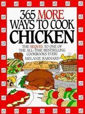 365 More Ways to Cook Chicken by Melanie Barnard Cookbook BOOK
